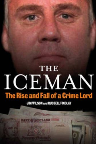 The Iceman: The Rise and Fall of: Wilson, Jim, Findlay,