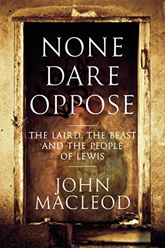 9781841589091: None Dare Oppose: The Laird, the Beast and the People of Lewis