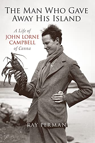 9781841589299: The Man Who Gave Away His Island: A Life of John Lorne Campbell of Canna