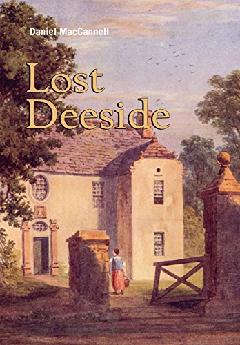 Lost Deeside: With South Donside: The Old Province of Mar: MacCannell, Daniel