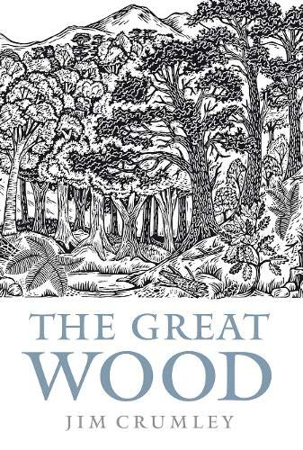 The Great Wood: Crumley, Jim