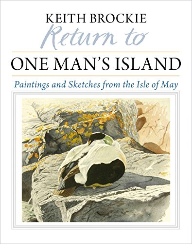 Return to One Man's Island: Paintings and Sketches from the Isle of May: Brockie, Keith