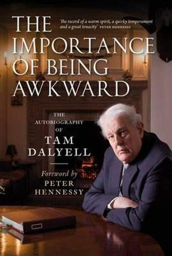 9781841589930: The Importance of Being Awkward: The Autobiography of Tam Dalyell