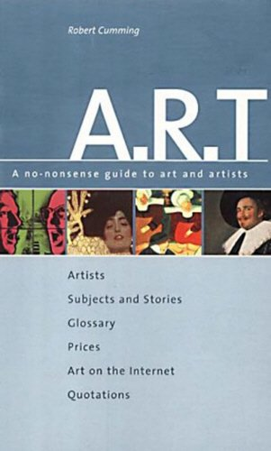 A-R-T: A No Nonsense Guide to Art and Artists (1841590444) by Robert Cummings