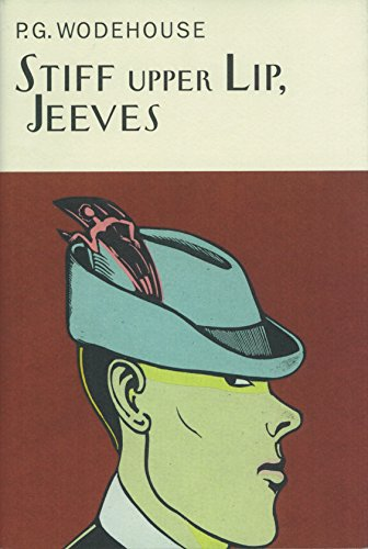 9781841591056: Stiff Upper Lip, Jeeves (Everyman's Library P G Wodehouse)