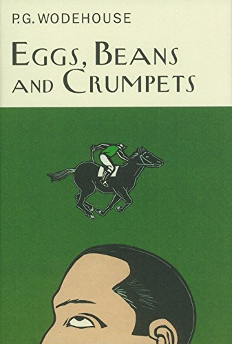 9781841591063: Eggs, Beans And Crumpets (Everyman's Library P G WODEHOUSE)