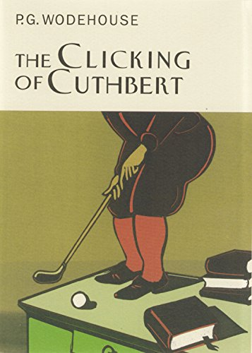 9781841591124: The Clicking Of Cuthbert (Everyman's Library P G WODEHOUSE)