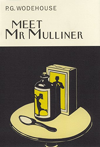 Meet Mr Mulliner (Everyman's Library P G Wodehouse): Wodehouse, P. G.