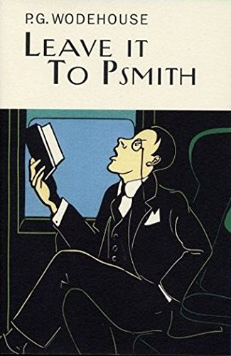 9781841591254: Leave It To Psmith (Everyman's Library P G WODEHOUSE)