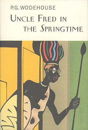 9781841591308: Uncle Fred in the Springtime (Everyman's Library P G Wodehouse)