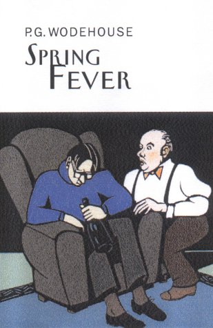 9781841591339: Spring Fever (Everyman's Library P G WODEHOUSE)