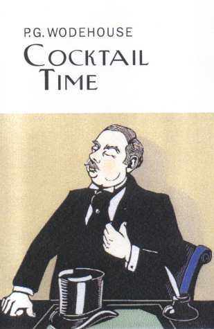 9781841591346: Cocktail Time (Everyman's Library P G WODEHOUSE)