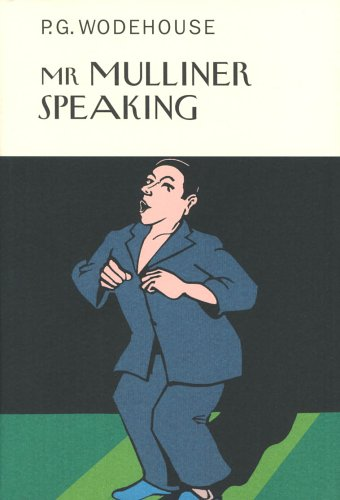 9781841591384: Mr Mulliner Speaking (Everyman's Library P G WODEHOUSE)