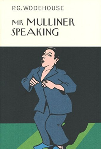 9781841591384: Mr Mulliner Speaking (Everyman's Library P G Wodehouse)
