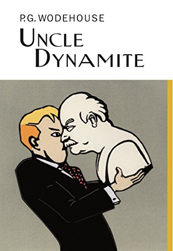 9781841591476: Uncle Dynamite (Everyman's Library P G WODEHOUSE)