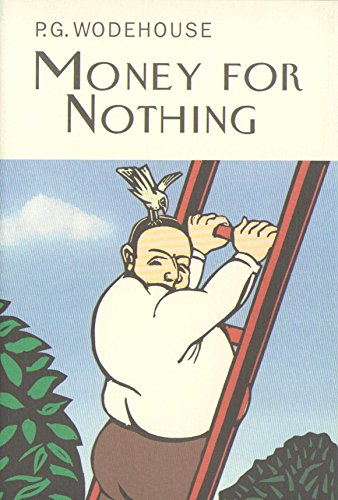 9781841591490: Money For Nothing (Everyman's Library P G WODEHOUSE)