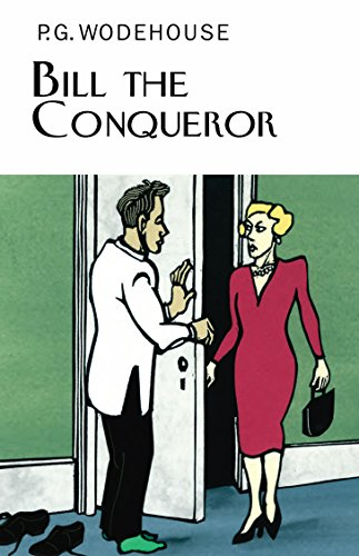 9781841591544: Bill the Conqueror (Everyman's Library P G Wodehouse)