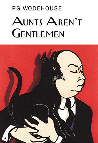 9781841591582: Aunts Aren't Gentlemen (Everyman's Library P G WODEHOUSE)