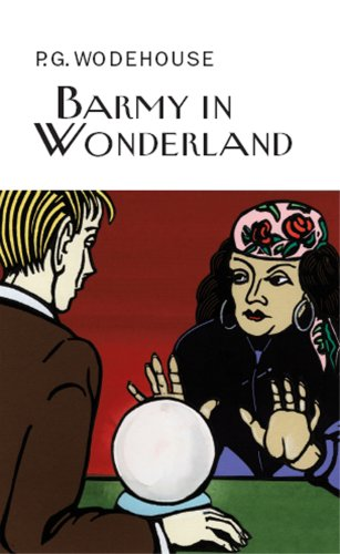 9781841591629: Barmy in Wonderland (Everyman's Library P G Wodehouse)