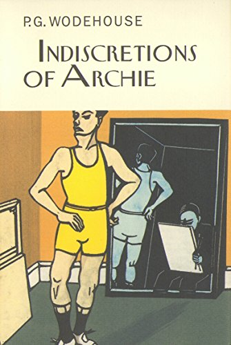 9781841591643: Indiscretions of Archie (Everyman's Library P G WODEHOUSE)