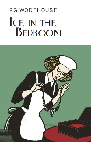 9781841591735: Ice in the Bedroom (Everyman's Library P G WODEHOUSE)