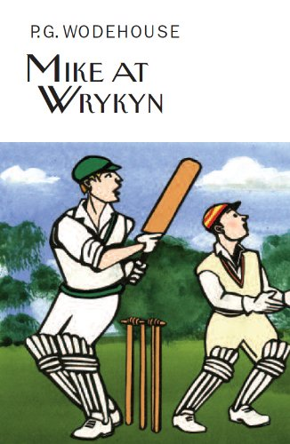 9781841591773: Mike at Wrykyn (Everyman's Library P G Wodehouse)