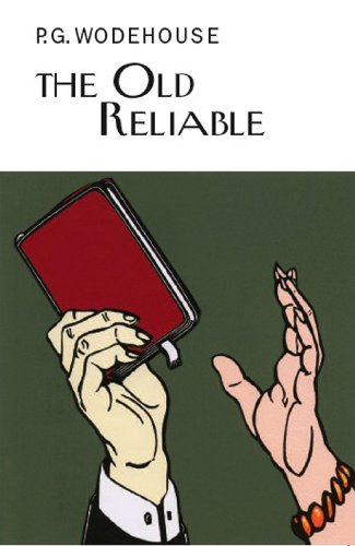 9781841591780: The Old Reliable (Everyman's Library P G WODEHOUSE)