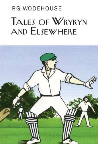 9781841591797: Tales of Wrykyn And Elsewhere (Everyman's Library P G WODEHOUSE)