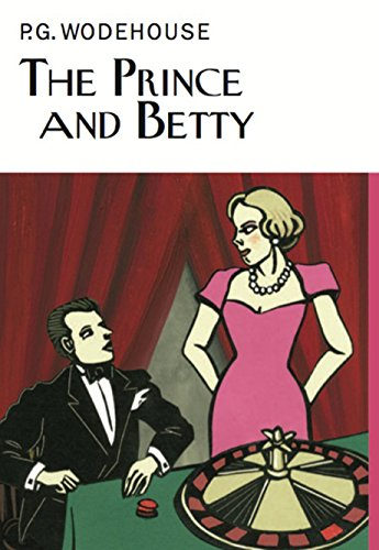 9781841591971: The Prince and Betty (Everyman's Library P G WODEHOUSE)