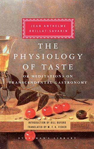 The Physiology of Taste: Jean Anthelme Brillat-Savarin