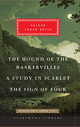 The Hound of the Baskervilles, Study in Scarlet, The Sign of Four: A. Doyle