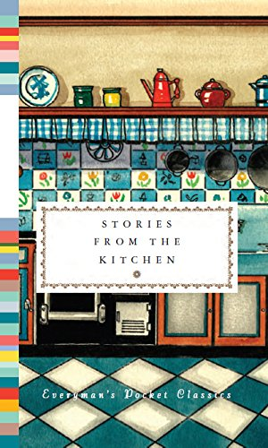 9781841596198: Stories from the Kitchen (Everyman's Library POCKET CLASSICS)