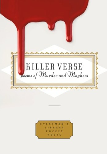 Killer Verse: Poems of Murder and Mayhem. Compiled by Harold Schechter and Kurt Brown (1841597902) by Schechter, Harold