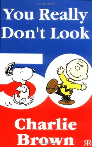 9781841610207: You Really Don't Look 50, Charlie Brown!