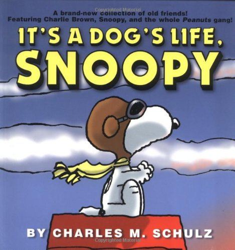 It's a Dog's Life, Snoopy (Peanuts colour collection) (9781841611792) by Charles M. Schulz