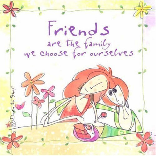 9781841612546: Friends Are the Family We Choose for Ourselves (Born to Shop)