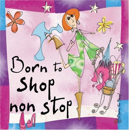 Born to Shop non stop (Born to Shop) (Born to Shop): Ravette Publishing Ltd
