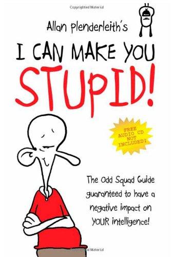 9781841613086: The Odd Squad: I Can Make You Stupid!