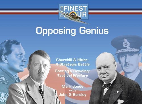 Opposing Genius (Their Finest Hour) (184161341X) by Jones, Mark; Bentley, John G.