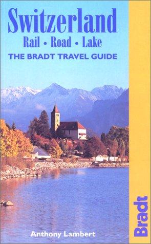 9781841620145: Switzerland: Rail, Road, Lake: The Bradt Travel Guide (Bradt Guides)