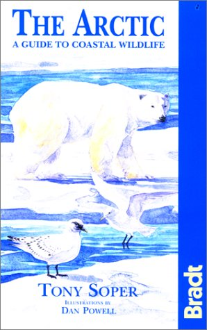 9781841620206: The Arctic, A Guide to the Coastal Wildlife (Bradt Guides)