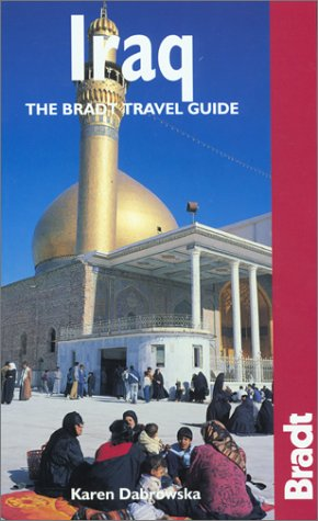 9781841620275: Iraq: The Bradt Travel Guide (Bradt Travel Guides)