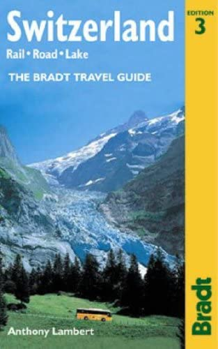 9781841621326: Switzerland: Rail, Road, Lake, 3rd: The Bradt Travel Guide