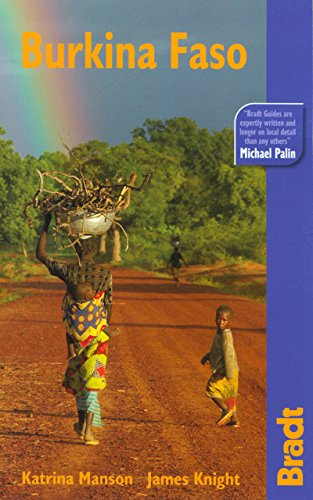 Burkina Faso: The Bradt Travel Guide: Manson, Katrina;Knight, James