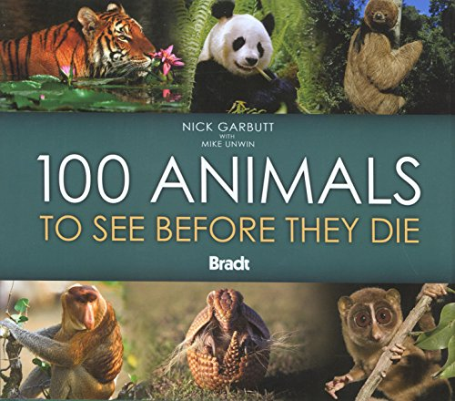 9781841622361: 100 Animals to See Before They Die (Bradt Guides)