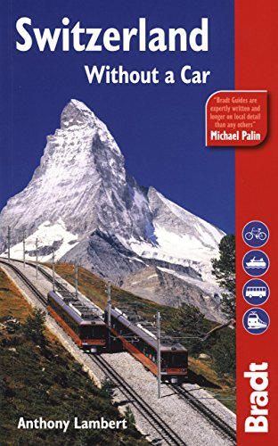 9781841622811: Switzerland Without A Car, 4th (Bradt Travel Guide Switzerland Without a Car)