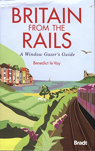 9781841623337: Britain from the Rails: A Window Gazer's Guide (Bradt Rail Guides)