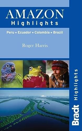 9781841623740: Amazon Highlights: Peru · Ecuador · Colombia · Brazil (Bradt Highlights Amazon)