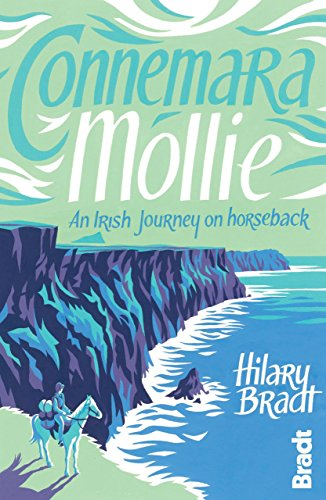 Connemara Mollie: An Irish Journey on Horseback (Bradt Travel Guides (Travel Literature)): Bradt, ...