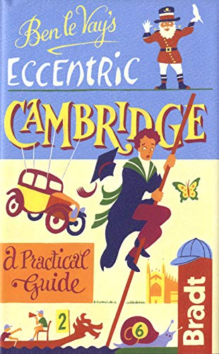 9781841624273: Ben le Vay's Eccentric Cambridge (Bradt Travel Guides (Bradt on Britain))